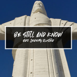 Be Still And Know – Jeremy Cluster