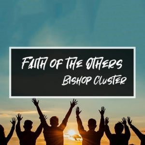 Faith of the Others – Bishop Cluster