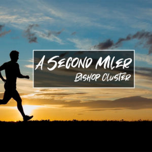 A Second Miler – Bishop Mick Cluster