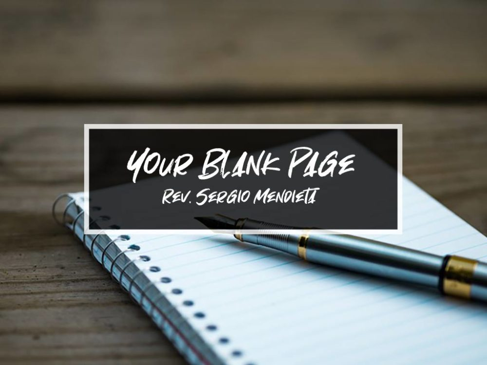 Your Blank Page – Bro. Sergio Mendieta